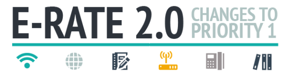 E-RATE 2.0 Changes to priority 1
