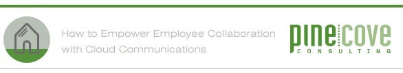 How to Empower Employee Collaboration with Cloud Communications